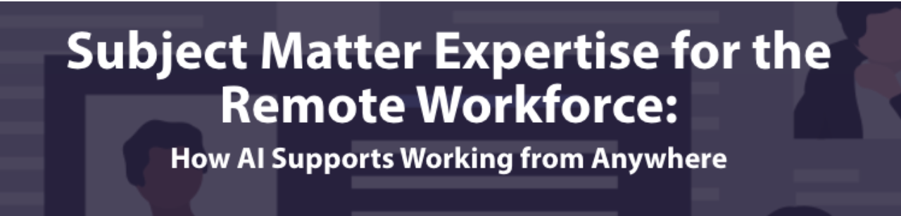 Subject Matter Expertise for the Romote Workforce Banner